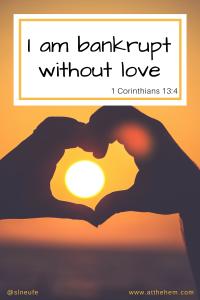 I am bankrupt without love